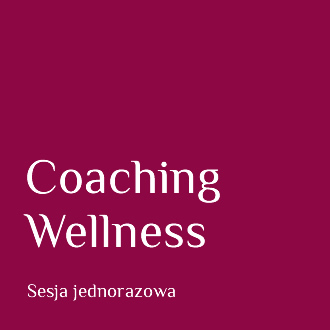 Coaching Wellness - sesja jednorazowa